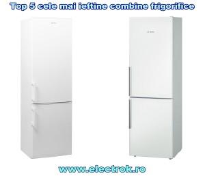 top 5 cele mai ieftine combine frigorifice